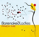 Pinch Me/Barenaked Ladies