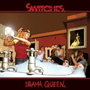 Drama Queen/Switches