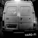 Tied Up Too Tight/Hard-Fi