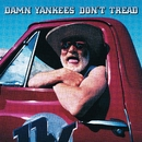 Where You Goin' Now/Damn Yankees