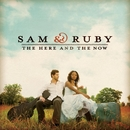 The Here And The Now (Acoustic Performance)/Sam & Ruby