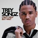 Can't Help But Wait/Trey Songz