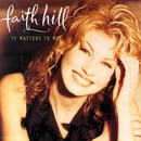 It Matters To Me/Faith Hill