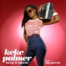 Keep it Movin' (feat. Big Meech)/Keke Palmer