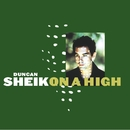 On A High/Duncan Sheik