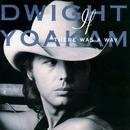 Turn It On, Turn It Up, Turn Me Loose/Dwight Yoakam