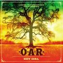 Hey Girl/O.A.R.