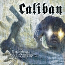 It's Our Burden To Bleed/Caliban
