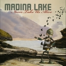 Never Take Us Alive/Madina Lake