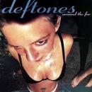 Be Quiet And Drive/Deftones