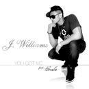 You Got Me/J.Williams