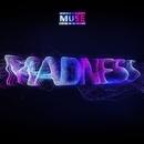 Madness/Muse