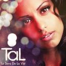 Le Sens De La Vie/Tal