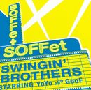 SWINGIN' BROTHERS/SOFFet