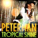 TROPICAL SHINE/PETER MAN