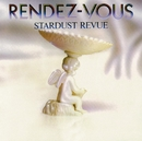 RENDEZ-VOUS/STARDUST REVUE/STARDUST REVUE with 翔子