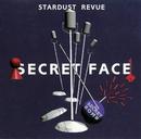 SECRET FACE/STARDUST REVUE/STARDUST REVUE with 翔子