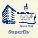 Rollin' Days/Superfly