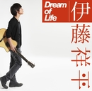 Dream of Life/伊藤祥平