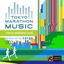 TOKYO MARATHON MUSIC presents TOKYO MORNING RUN produced by cargo/cargo