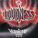 HURRICANE EYES/LOUDNESS