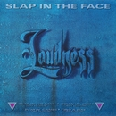 Slap In The Face/Loudness