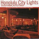 Honolulu City Lights/杉山清貴
