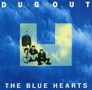 DUG OUT (デジタル・リマスター・バージョン)/THE BLUE HEARTS