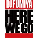 Here We Go feat. Dynamite MC(Radio Edit)/DJ Fumiya