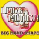Love Punch/BIG HAND SHAPE