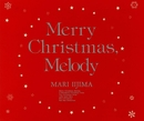 Merry Christmas ,Melody/飯島真理