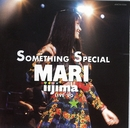 SOMETHING SPECIAL MARI IIJIMA LIVE'90/飯島真理