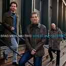 Where Do You Start/Brad Mehldau Trio