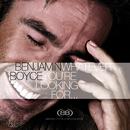 Whatever You're Looking For/Benjamin Boyce