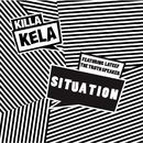 Situation (feat. Lateef)/Killa Kela