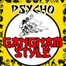 Gangnam Style/Psycho