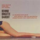 Behind Brigitte Bardot/Pete Rugolo