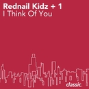 I Think Of You/Rednail Kidz +1