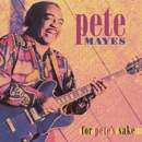 For Pete's Sake/Pete Mayes