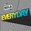 Everyday/Killa Kela