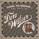 Dare To Dream: The Best Of Don Walser/Don Walser