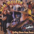 Rolling Stone From Texas/Don Walser