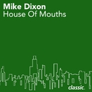 House Of Mouths/Mike Dixon