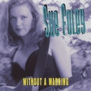 Without A Warning/Sue Foley
