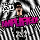 Amplified!/Killa Kela