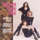 Dreams Come True/Marcia Ball, Lou Ann Barton, & Angela Strehli