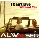 I Can't Live Without You/Al Walser