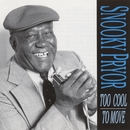 Too Cool To Move/Snooky Pryor