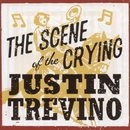 Scene Of The Crying/Justin Trevino
