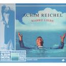 Wahre Liebe/Achim Reichel